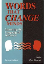 Words That Change Minds: Mastering the Language of Influence